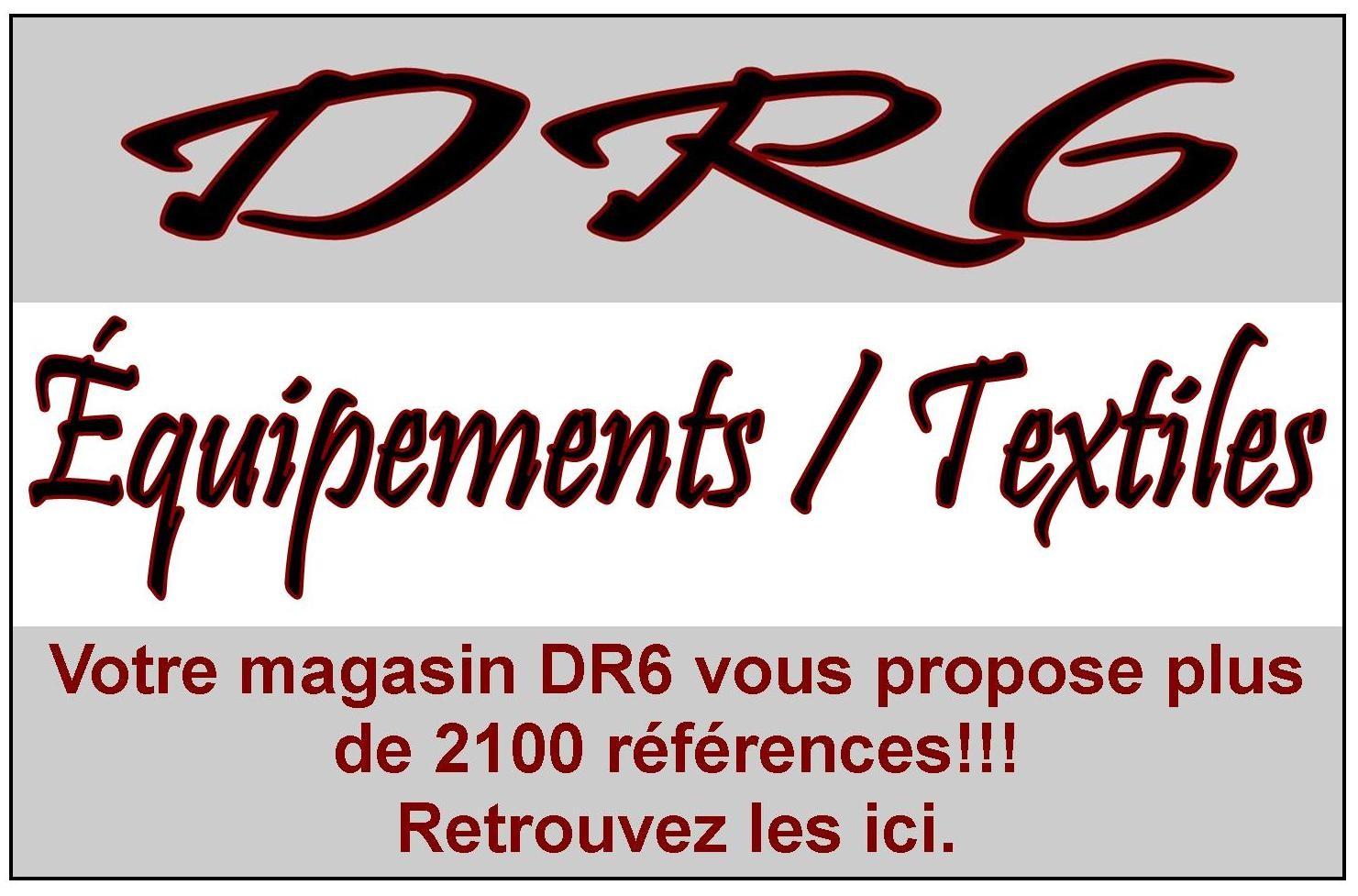 Votre magasin DR6 vous propose plus de 2100 références dans sa gamme équipements / textiles.